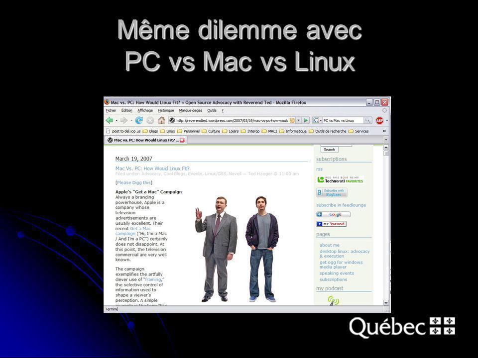 Même dilemme avec PC vs Mac vs Linux