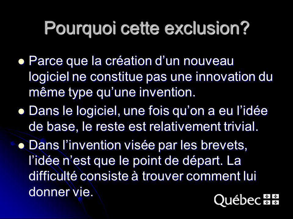 Pourquoi cette exclusion? Parce que la création dun nouveau logiciel ne constitue pas une innovation du même type quune invention. Parce que la créati