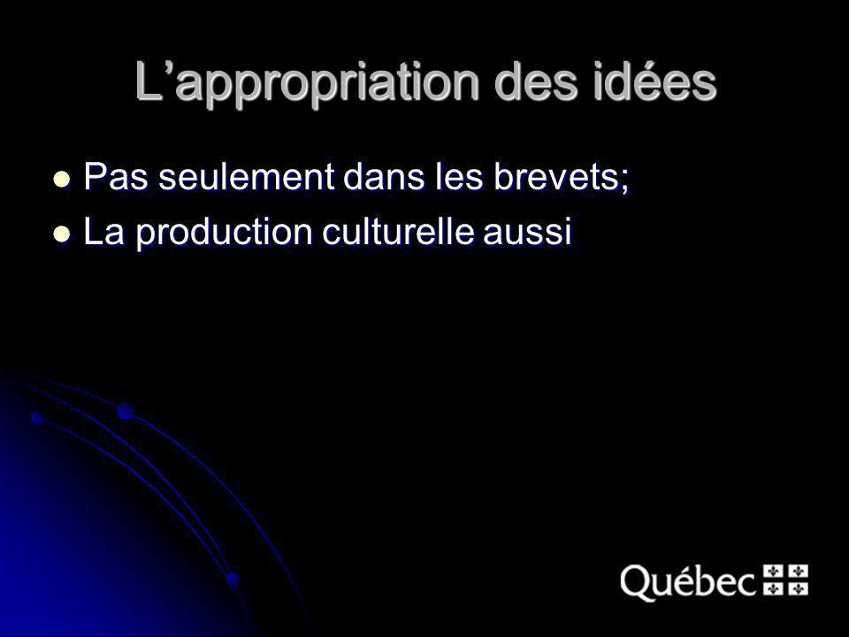 Lappropriation des idées Pas seulement dans les brevets; Pas seulement dans les brevets; La production culturelle aussi La production culturelle aussi