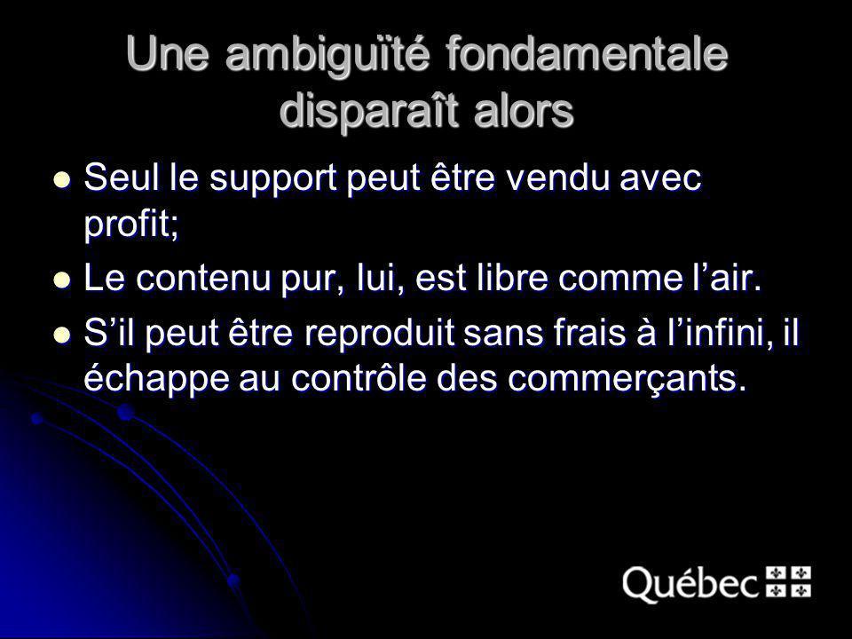 Une ambiguïté fondamentale disparaît alors Seul le support peut être vendu avec profit; Seul le support peut être vendu avec profit; Le contenu pur, lui, est libre comme lair.