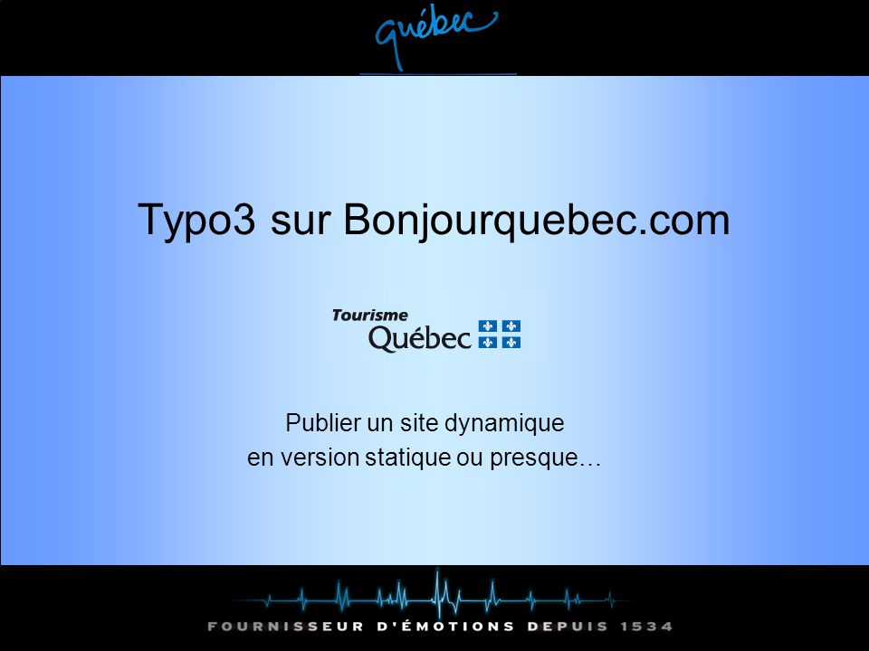 Typo3 sur Bonjourquebec.com Publier un site dynamique en version statique ou presque…