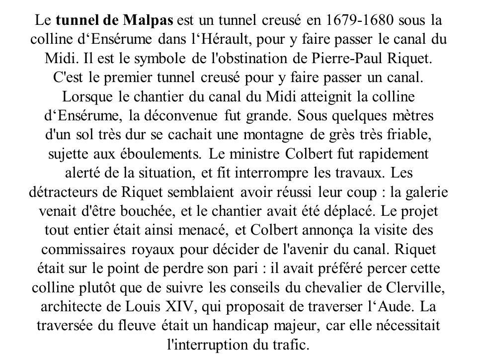 Le tunnel de Malpas est un tunnel creusé en 1679-1680 sous la colline dEnsérume dans lHérault, pour y faire passer le canal du Midi.