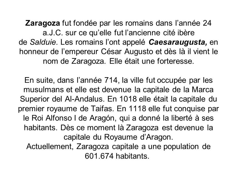 Zaragoza fut fondée par les romains dans lannée 24 a.J.C.