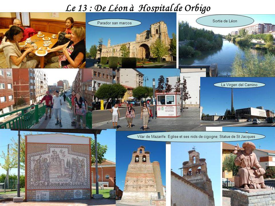 Le 13 : De Léon à Hospital de Orbigo Parador san marcos Sortie de Léon La Virgen del Camino Vilar de Mazarife: Eglise et ses nids de cigogne; Statue de St Jacques