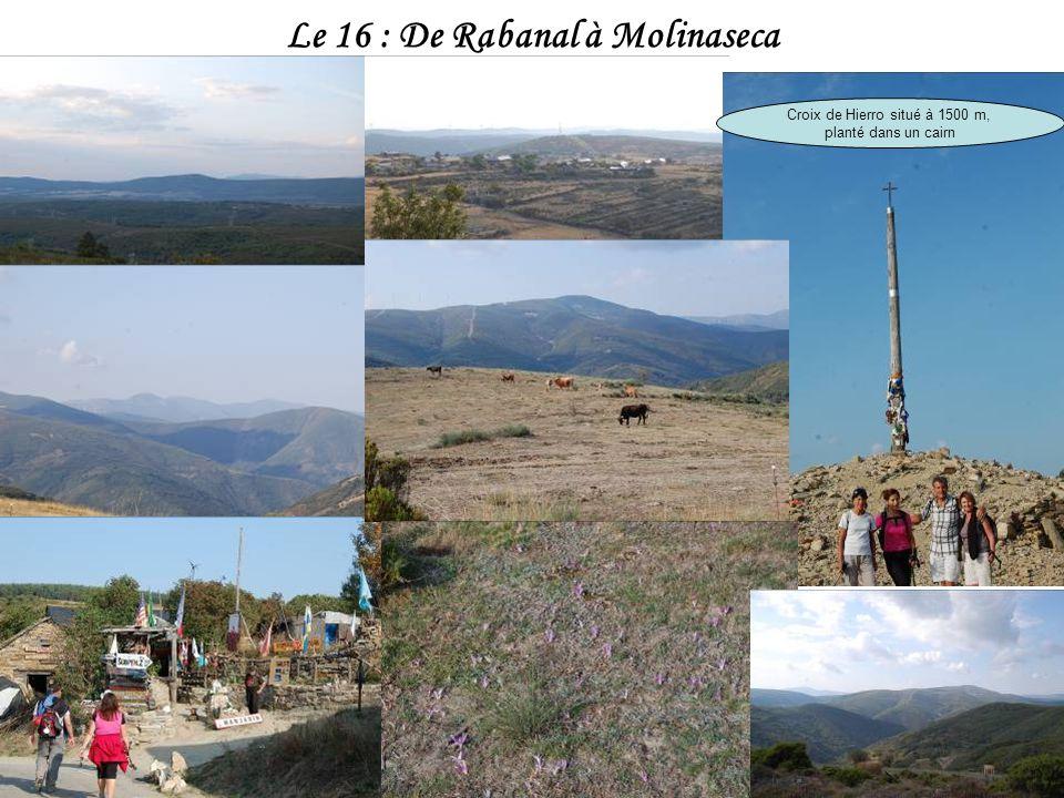 Le 15 : DAstorga à Rabanal Noublions pas de tamponner le Crédancial Santa Catalina de Somoza Eglise de Rabanal Etape terminée à 13 h. Un super menu du