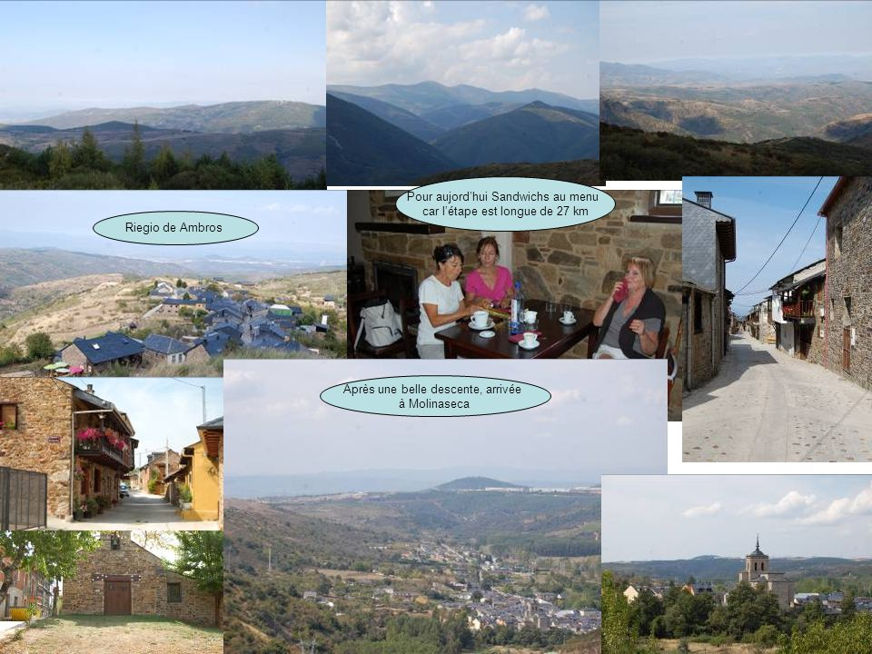 Riegio de Ambros Pour aujordhui Sandwichs au menu car létape est longue de 27 km Après une belle descente, arrivée à Molinaseca