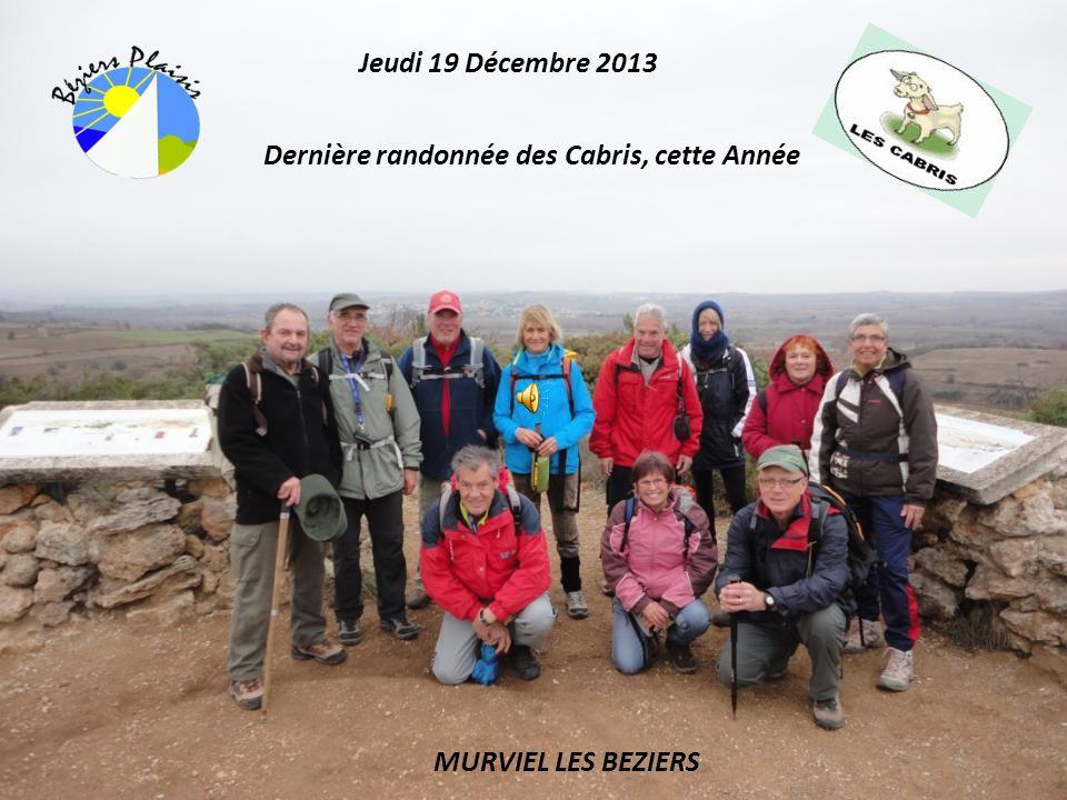 Jeudi 19 Décembre 2013 Dernière randonnée des Cabris, cette Année MURVIEL LES BEZIERS