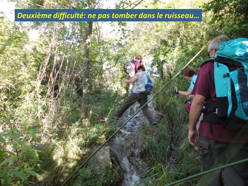 Deuxième difficulté: ne pas tomber dans le ruisseau…