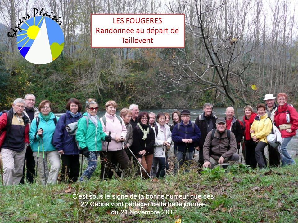 LES FOUGERES Randonnée au départ de Taillevent Cest sous le signe de la bonne humeur que ces 22 Cabris vont partager cette belle journée du 21 Novembre 2012