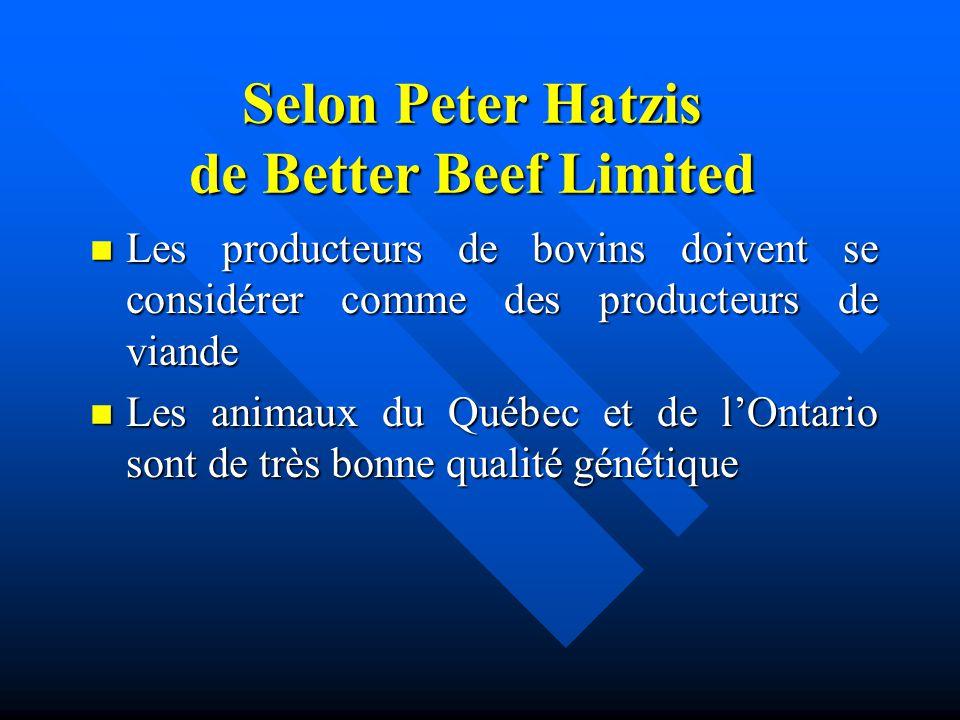 Selon Peter Hatzis de Better Beef Limited n Les producteurs de bovins doivent se considérer comme des producteurs de viande n Les animaux du Québec et