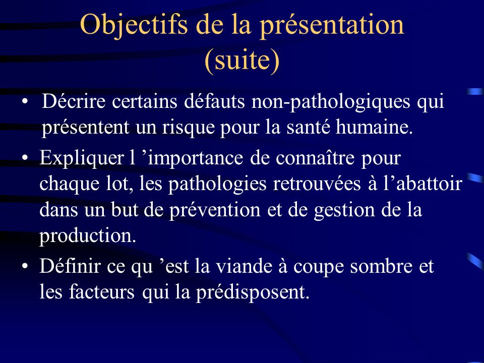 Objectifs de la présentation (suite) Expliquer l importance de connaître pour chaque lot, les pathologies retrouvées à labattoir dans un but de préven