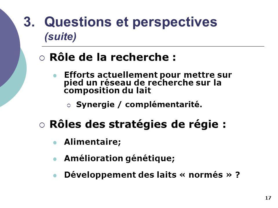 17 3.Questions et perspectives (suite) Rôle de la recherche : Efforts actuellement pour mettre sur pied un réseau de recherche sur la composition du l