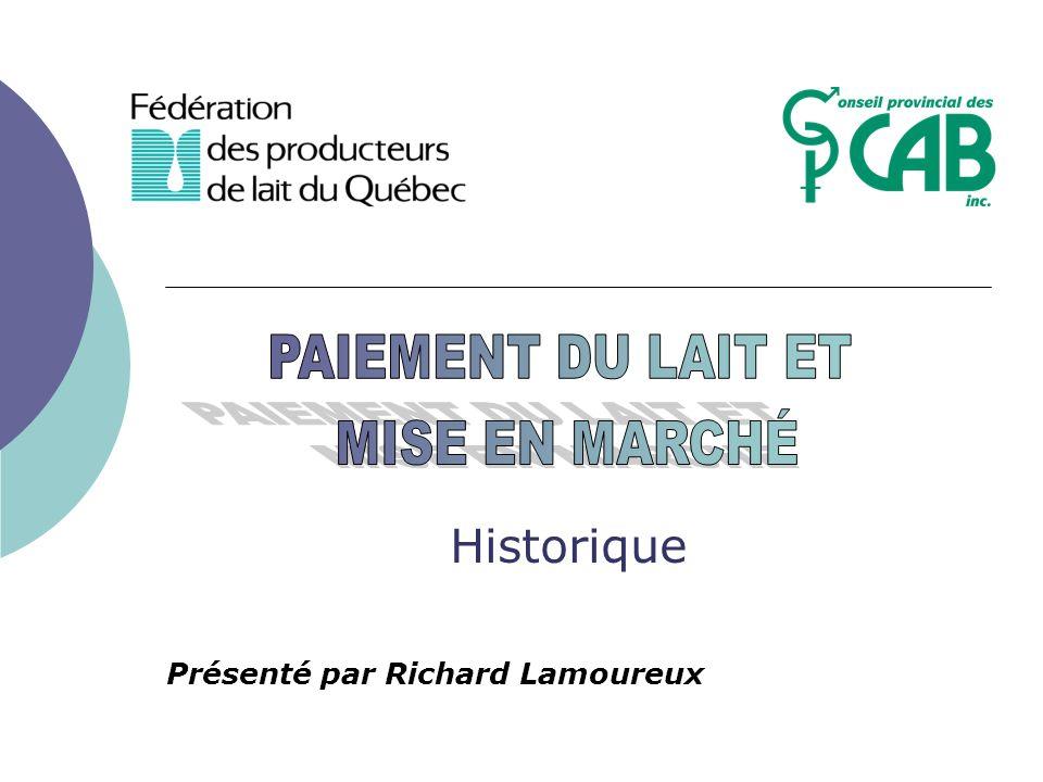 2 Historique Lintervention la plus importante de la FPLQ ces 20 dernières années, celle qui a le plus influencé la régie de troupeau et lamélioration génétique a été lintroduction du paiement du lait selon les composants en 1992.