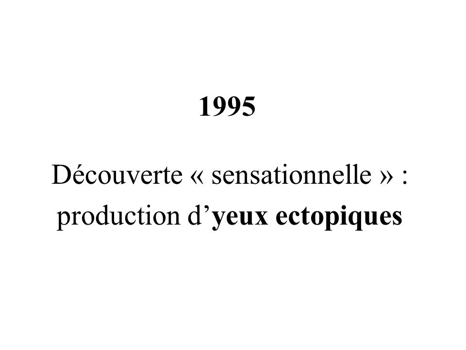 Expression ectopique de so et eya Pignoni et al., 1997 Coexpression of so and eya induces ectopic eyes in the antennae