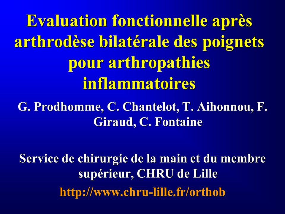 Evaluation fonctionnelle après arthrodèse bilatérale des poignets pour arthropathies inflammatoires G. Prodhomme, C. Chantelot, T. Aihonnou, F. Giraud