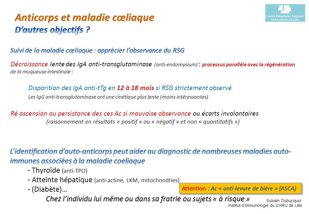 Sylvain Dubucquoi Institut dImmunologie du CHRU de Lille Attention : Ac « anti-levure de bière » (ASCA)