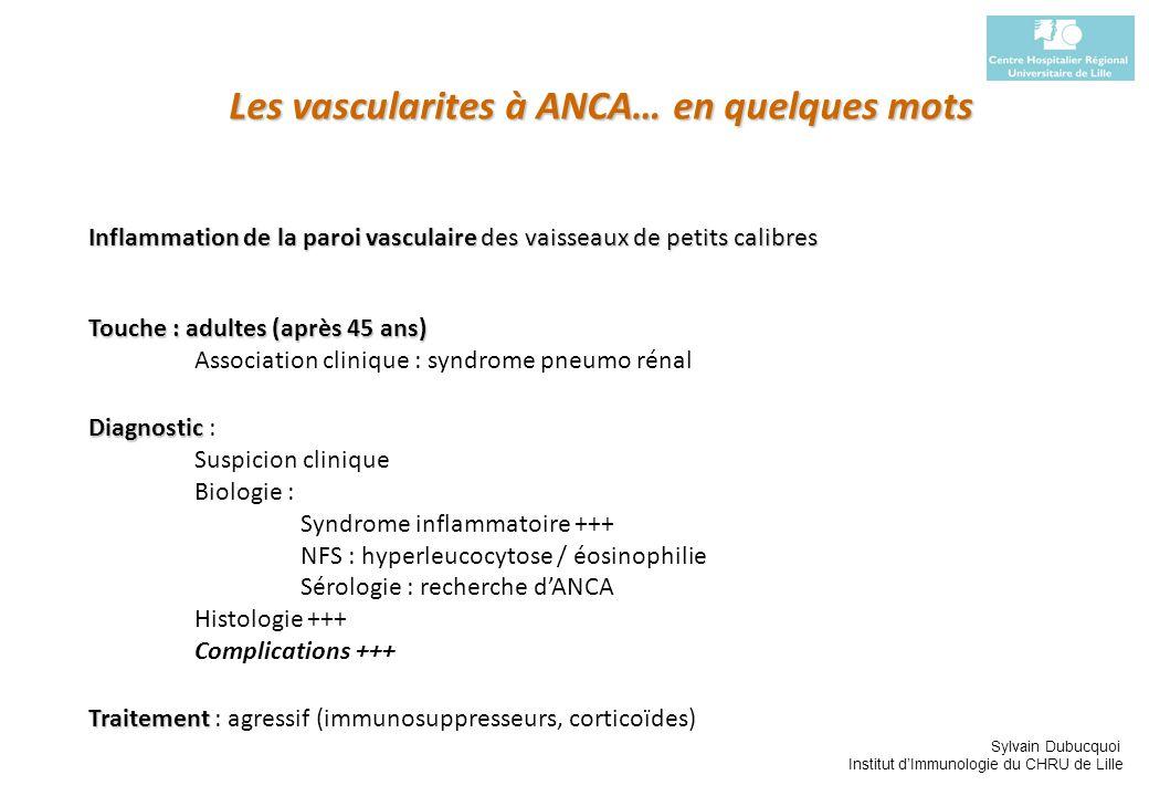 Sylvain Dubucquoi Institut dImmunologie du CHRU de Lille ANCA : Anti-neutrophil cytoplasmic antibodies – P-ANCA : perinuclear ANCA (distribution périnucléaire de la fluorescence) – C-ANCA : cytoplasmic ANCA (distribution cytoplasmique de la fluorescence) – aANCA : « atypical » ANCA (distribution périnucléaire atypique de la fluorescence) Problème : différents degrés d« atypie » – « atypique » conventionnel = xANCA ou NANA ou NSA ou GS ANA – « atypique » « moins » conventionnel… aANCA « vrai » – atypical cANCA –…–… ANCA Terminologie, nomenclature …Rien de si évident .