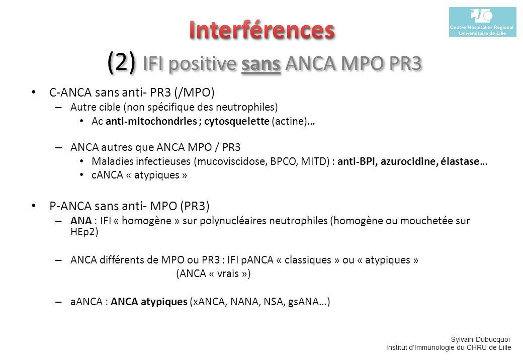 Sylvain Dubucquoi Institut dImmunologie du CHRU de Lille C-ANCA sans anti- PR3 (/MPO) – Autre cible (non spécifique des neutrophiles) Ac anti-mitochon