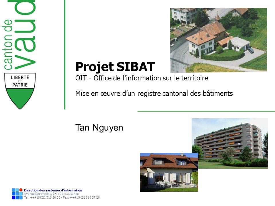 Direction des systèmes dinformation Avenue Recordon 1, CH-1014 Lausanne Tél: ++41(0)21 316 26 00 - Fax: ++41(0)21 316 27 26 Projet SIBAT OIT - Office