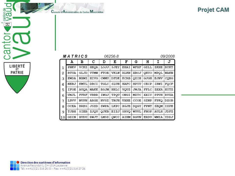 Direction des systèmes dinformation Avenue Recordon 1, CH-1014 Lausanne Tél: ++41(0)21 316 26 00 - Fax: ++41(0)21 316 27 26 Projet CAM