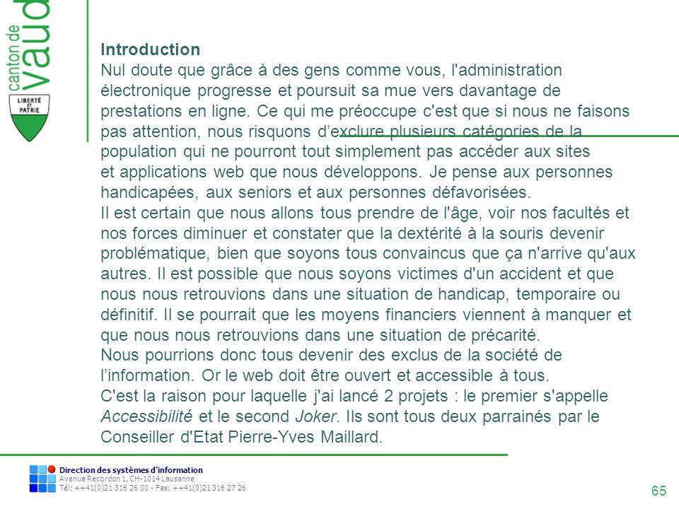 65 Direction des systèmes dinformation Avenue Recordon 1, CH-1014 Lausanne Tél: ++41(0)21 316 26 00 - Fax: ++41(0)21 316 27 26 Introduction Nul doute