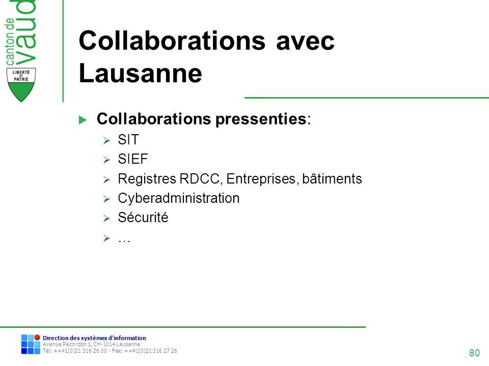 80 Direction des systèmes dinformation Avenue Recordon 1, CH-1014 Lausanne Tél: ++41(0)21 316 26 00 - Fax: ++41(0)21 316 27 26 Collaborations avec Lau