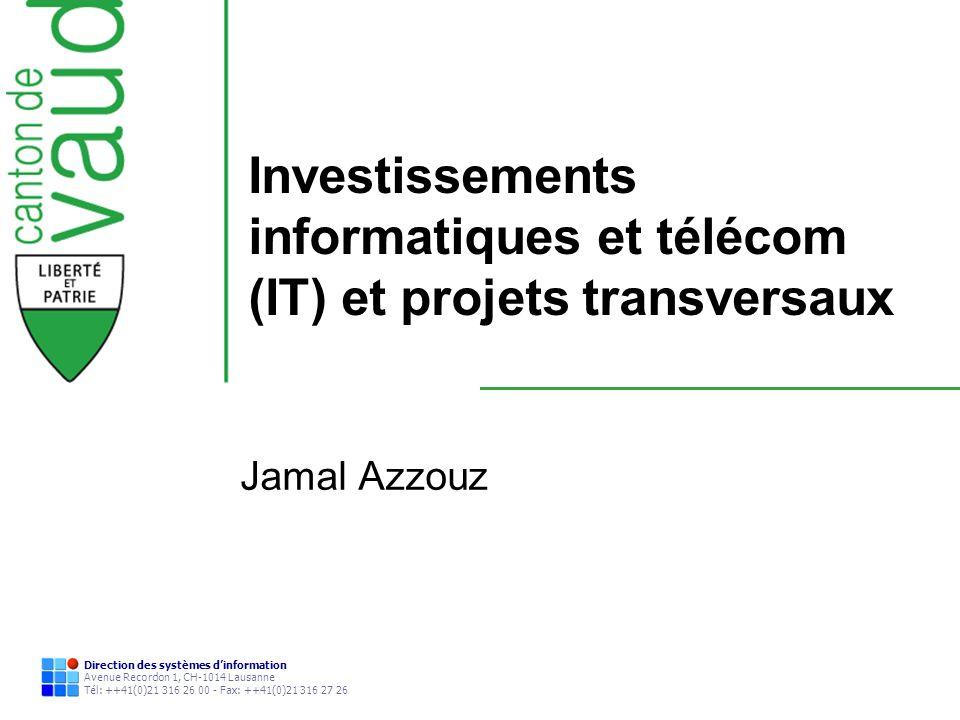 Direction des systèmes dinformation Avenue Recordon 1, CH-1014 Lausanne Tél: ++41(0)21 316 26 00 - Fax: ++41(0)21 316 27 26 Investissements informatiq