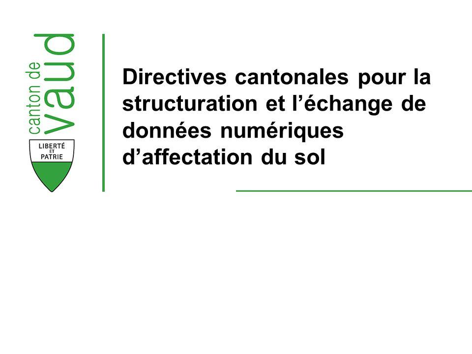 Directives cantonales pour la structuration et léchange de données numériques daffectation du sol