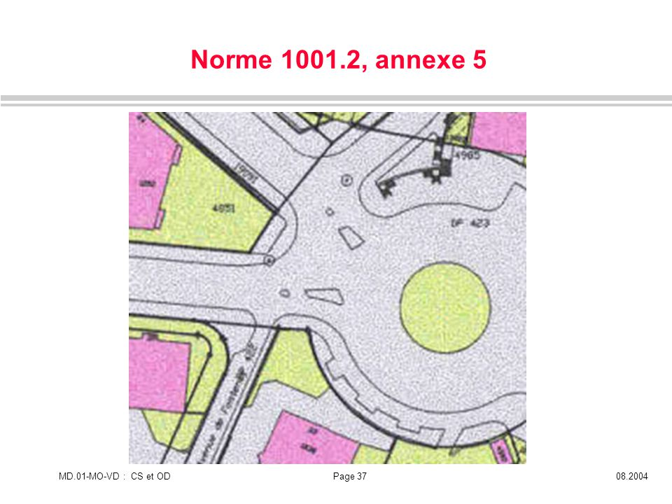 MD.01-MO-VD : CS et ODPage 3708.2004 Norme 1001.2, annexe 5