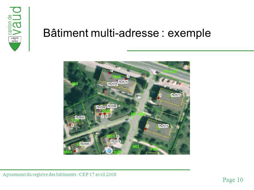 Apurement du registre des bâtiments : CEP 17 avril 2008 Page 10 Bâtiment multi-adresse : exemple