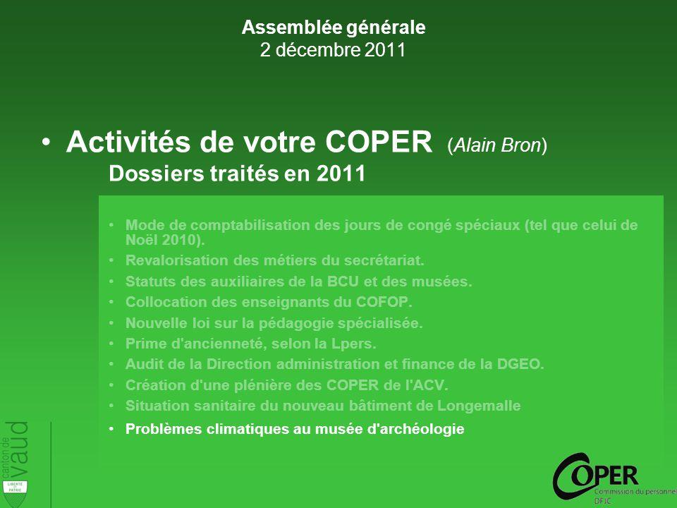 Activités de votre COPER (Alain Bron) Dossiers traités en 2011 Mode de comptabilisation des jours de congé spéciaux (tel que celui de Noël 2010).