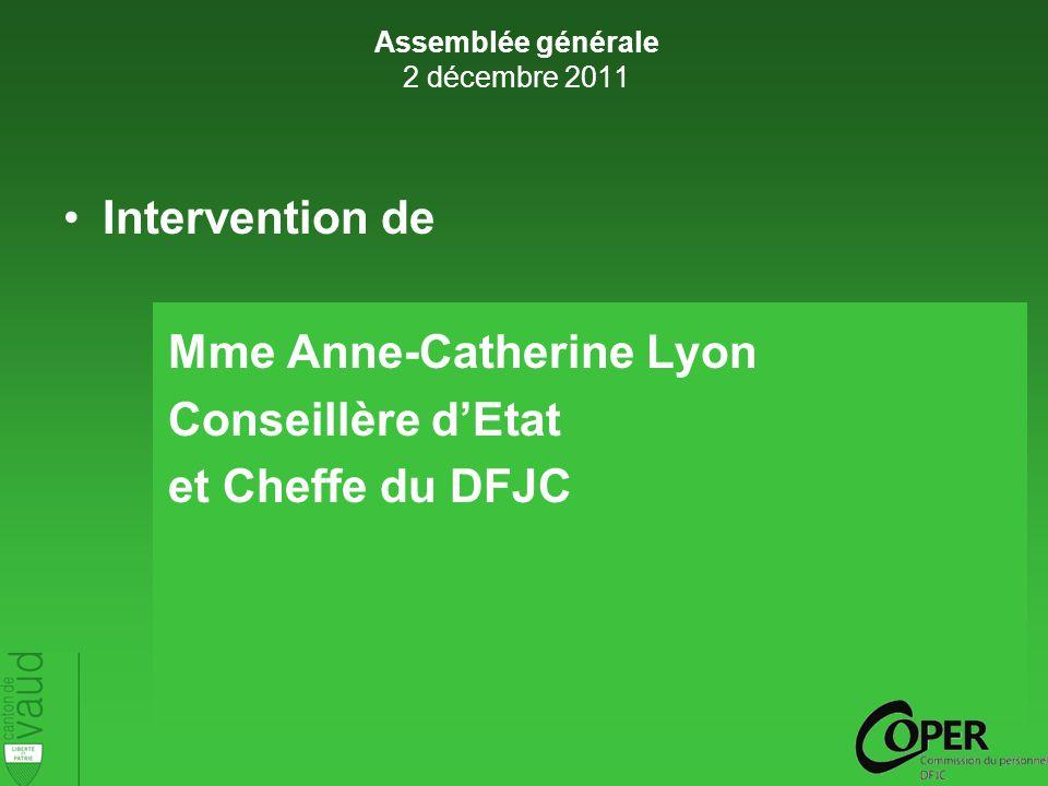 Intervention de Mme Anne-Catherine Lyon Conseillère dEtat et Cheffe du DFJC Assemblée générale 2 décembre 2011