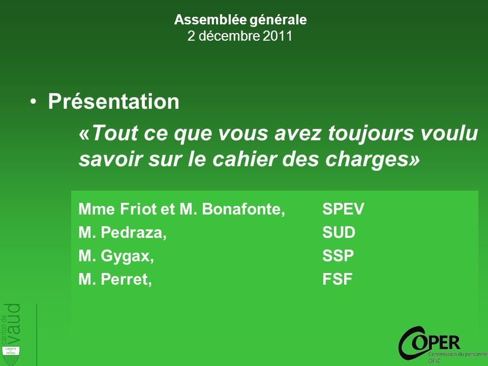 Présentation «Tout ce que vous avez toujours voulu savoir sur le cahier des charges» Mme Friot et M.
