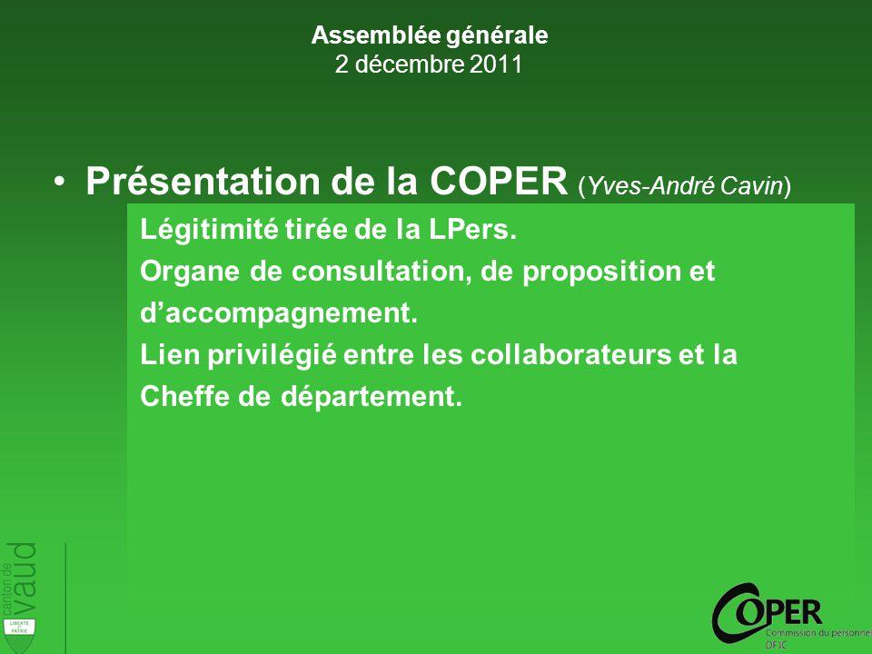 Présentation de la COPER (Yves-André Cavin) Membres 2011 Services généraux vacants Assemblée générale 2 décembre 2011