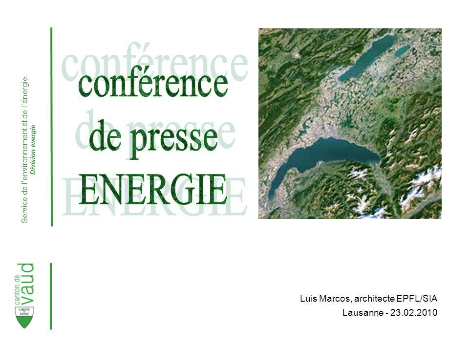 Service de lenvironnement et de lénergie Division énergie Luis Marcos, architecte EPFL/SIA Lausanne - 23.02.2010