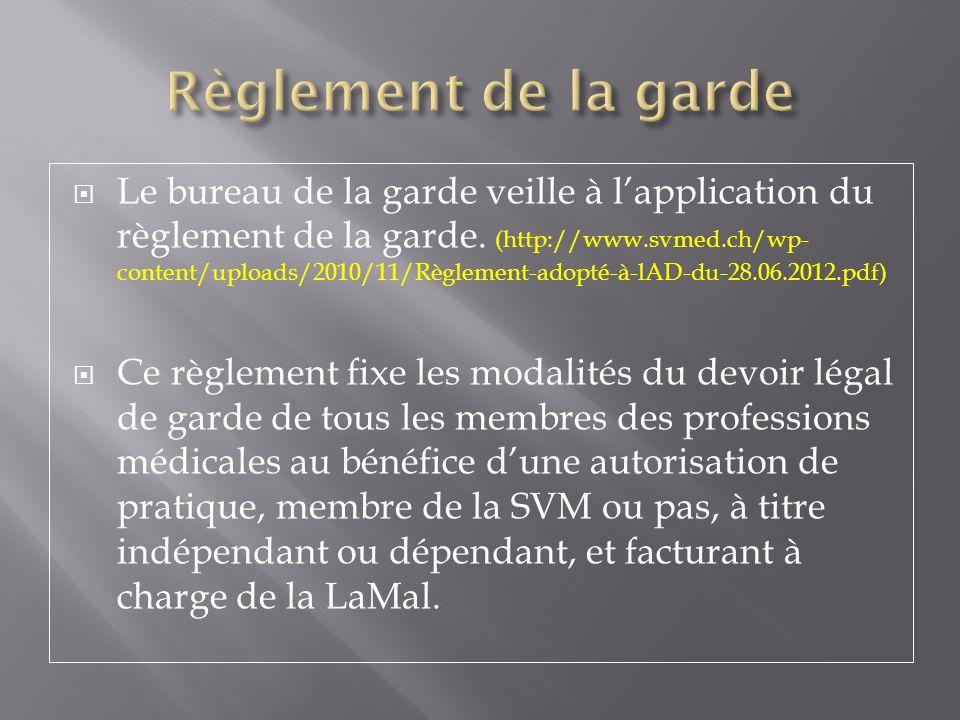 Le bureau de la garde veille à lapplication du règlement de la garde. (http://www.svmed.ch/wp- content/uploads/2010/11/Règlement-adopté-à-lAD-du-28.06