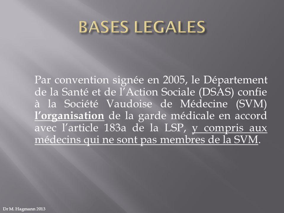 Par convention signée en 2005, le Département de la Santé et de lAction Sociale (DSAS) confie à la Société Vaudoise de Médecine (SVM) lorganisation de