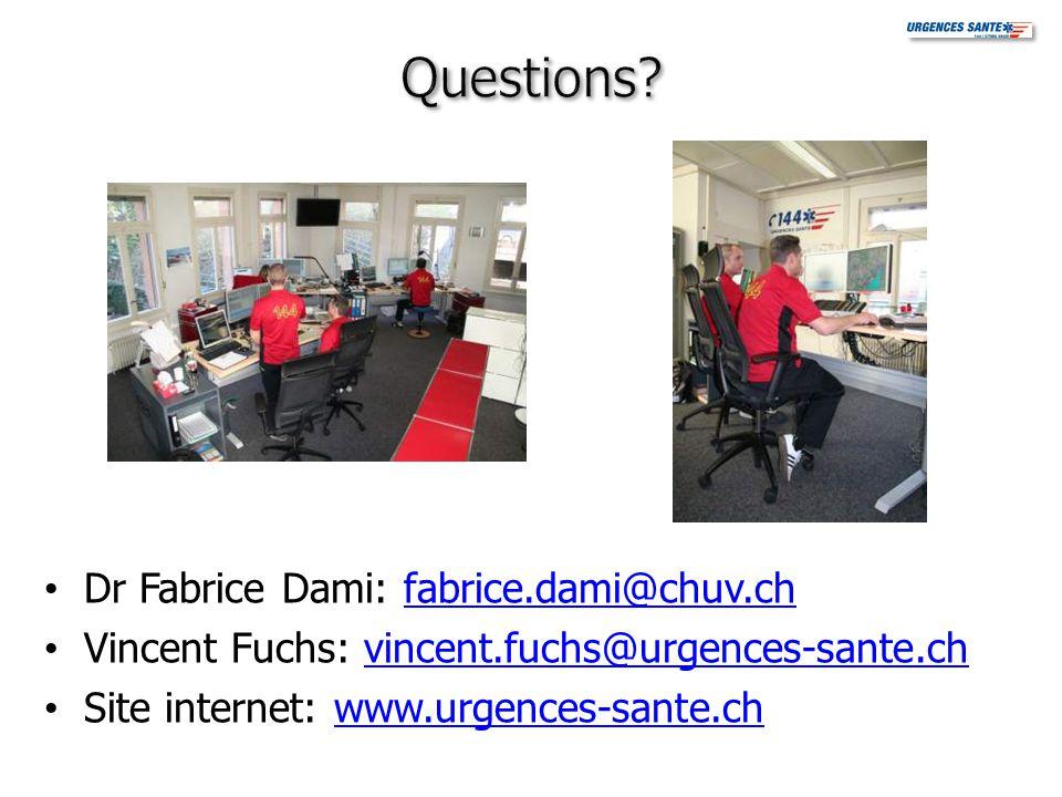 Dr Fabrice Dami: fabrice.dami@chuv.chfabrice.dami@chuv.ch Vincent Fuchs: vincent.fuchs@urgences-sante.chvincent.fuchs@urgences-sante.ch Site internet: