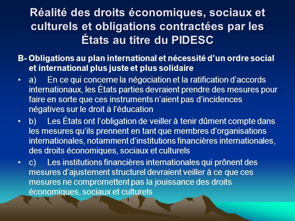Réalité des droits économiques, sociaux et culturels et obligations contractées par les États au titre du PIDESC B- Obligations au plan international