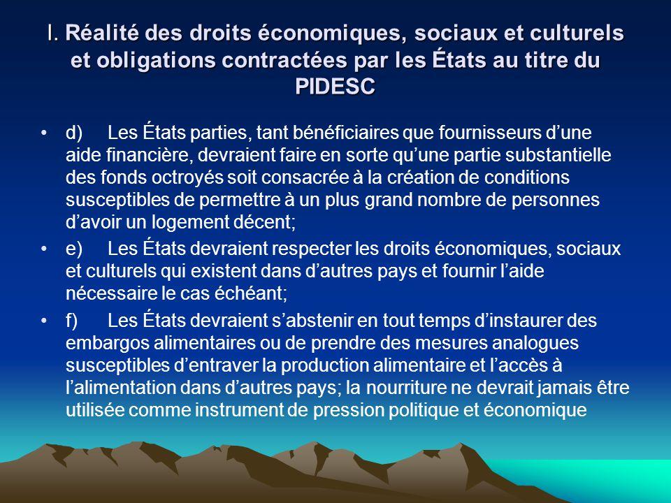 I. Réalité des droits économiques, sociaux et culturels et obligations contractées par les États au titre du PIDESC d)Les États parties, tant bénéfici
