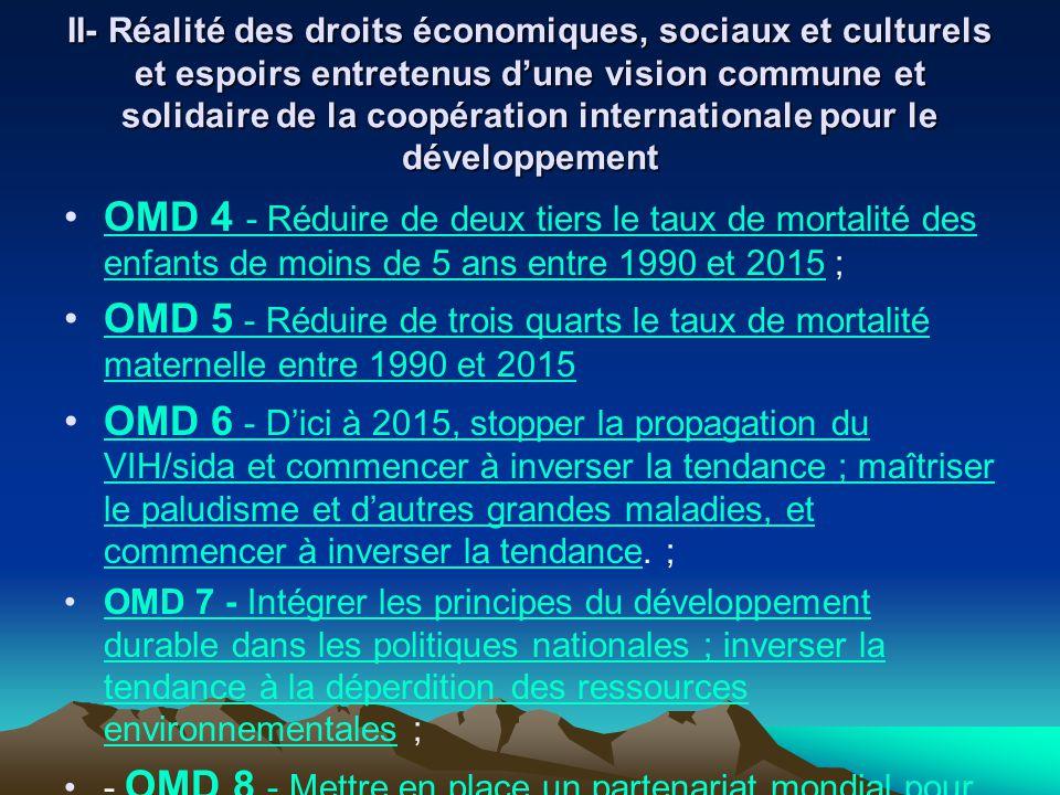 II- Réalité des droits économiques, sociaux et culturels et espoirs entretenus dune vision commune et solidaire de la coopération internationale pour