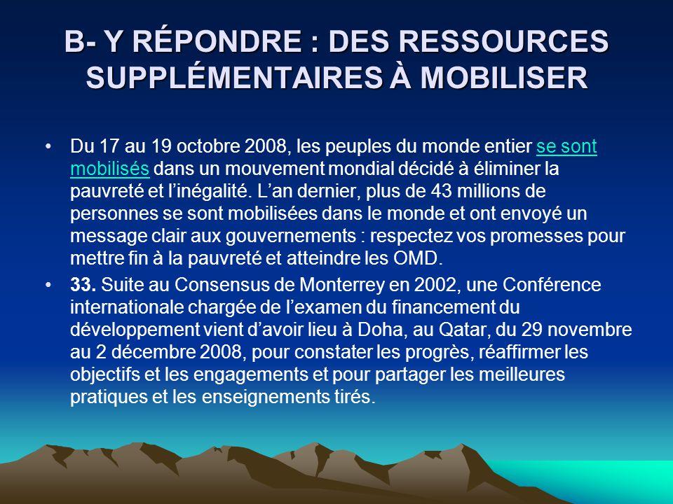 B- Y RÉPONDRE : DES RESSOURCES SUPPLÉMENTAIRES À MOBILISER Du 17 au 19 octobre 2008, les peuples du monde entier se sont mobilisés dans un mouvement m
