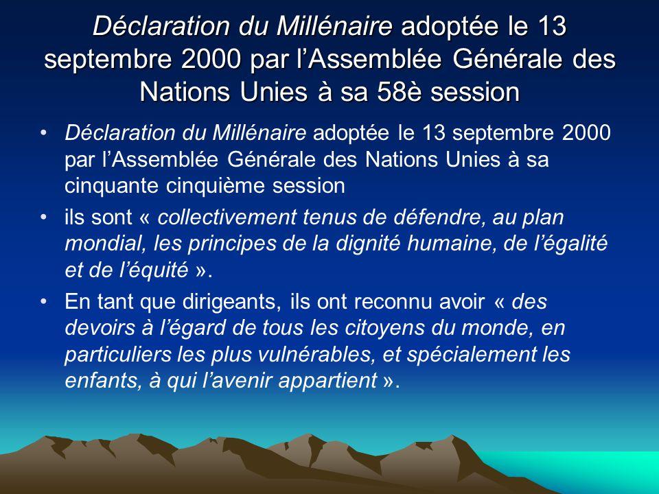 Déclaration du Millénaire adoptée le 13 septembre 2000 par lAssemblée Générale des Nations Unies à sa 58è session les valeurs fondamentales qui doivent sous-tendre les relations internationales au 21 ème siècle sont « la liberté, légalité, la solidarité, la tolérance, le respect de la nature et le partage des responsabilités ».