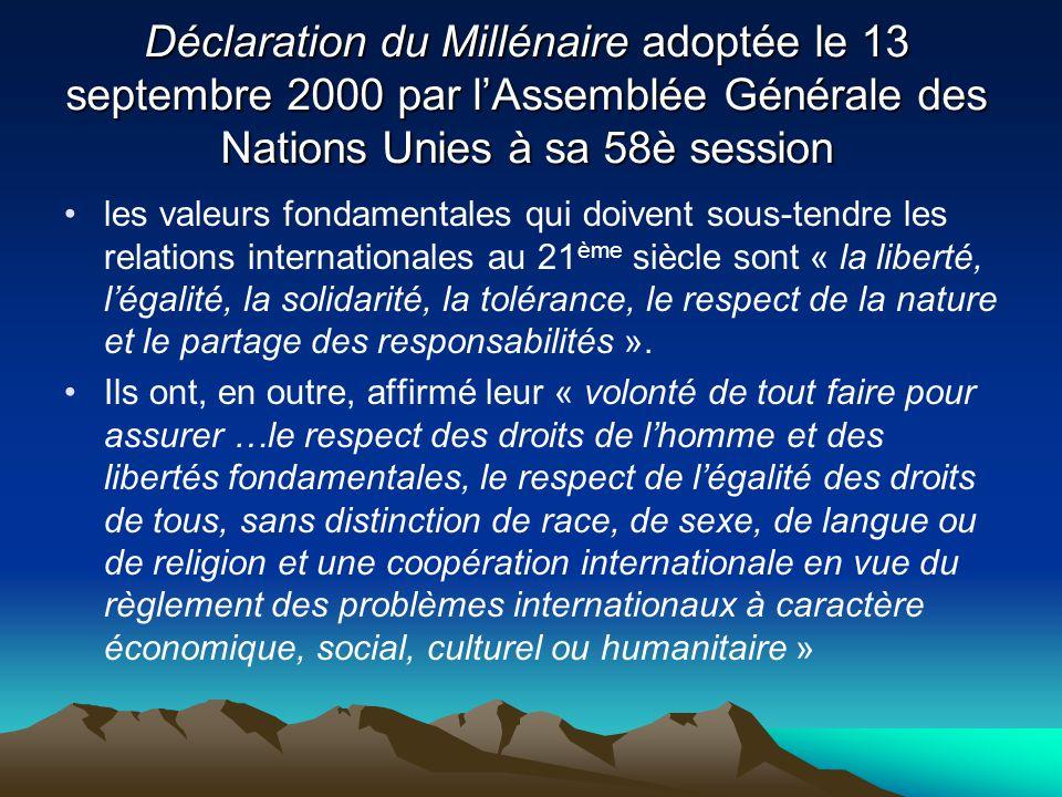 Déclaration du Millénaire adoptée le 13 septembre 2000 par lAssemblée Générale des Nations Unies à sa 58è session les valeurs fondamentales qui doiven