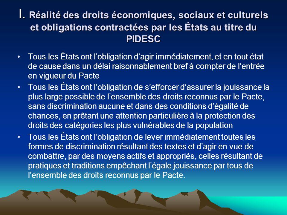 I. Réalité des droits économiques, sociaux et culturels et obligations contractées par les États au titre du PIDESC Tous les États ont lobligation dag