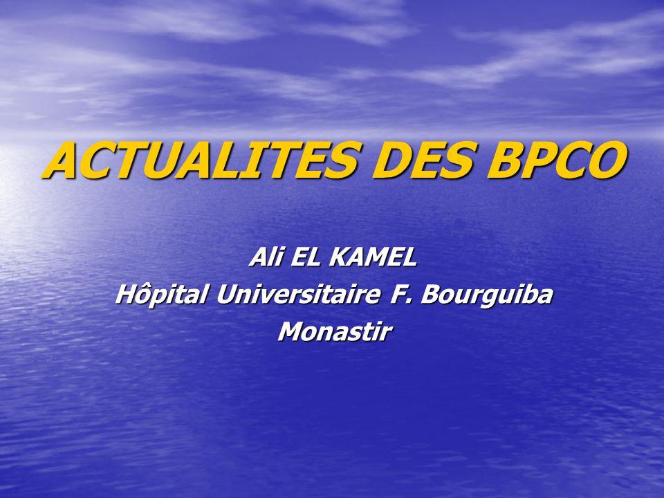 ACTUALITES DES BPCO Ali EL KAMEL Hôpital Universitaire F. Bourguiba Monastir
