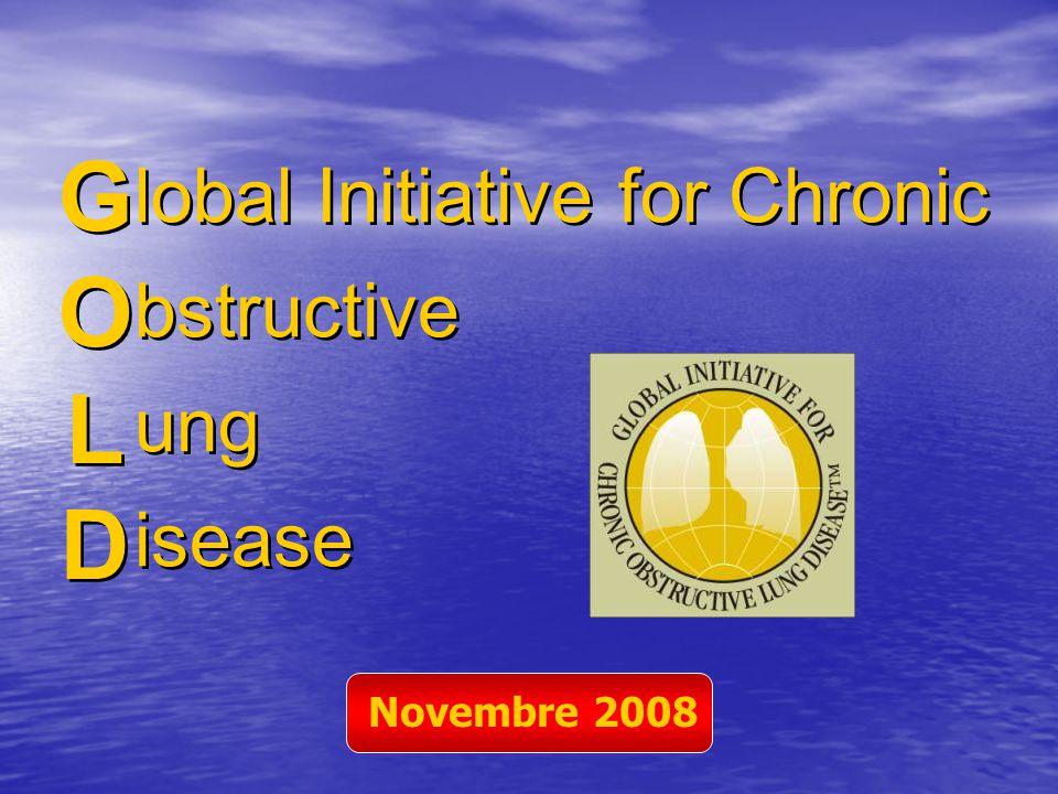 lobal Initiative for Chronic bstructive ung isease GOLDGOLD GOLDGOLD Novembre 2008