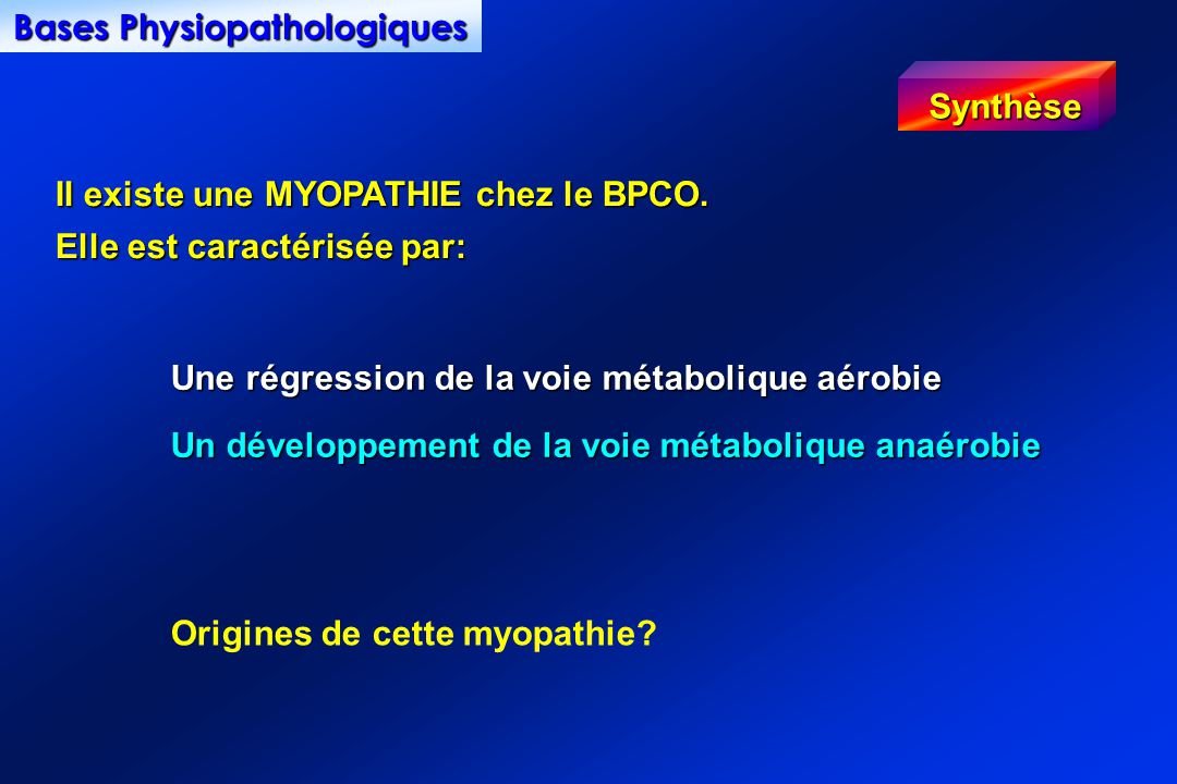 Il existe une MYOPATHIE chez le BPCO.