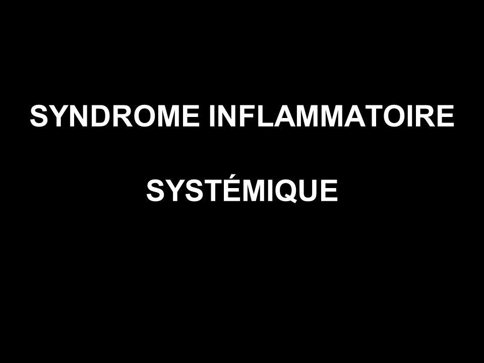 SYNDROME INFLAMMATOIRE SYSTÉMIQUE