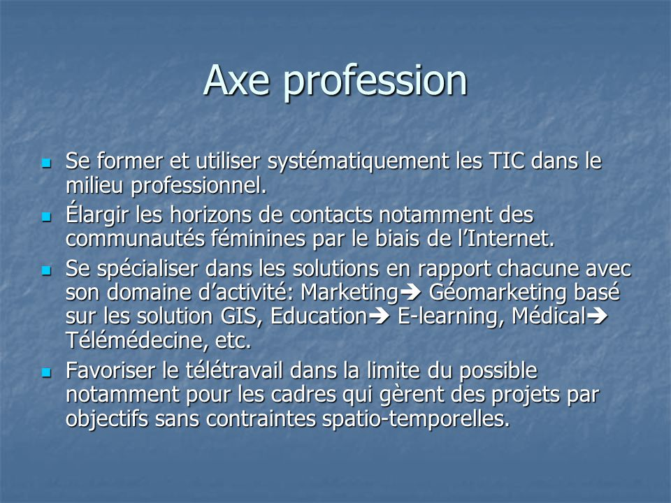 Axe profession Se former et utiliser systématiquement les TIC dans le milieu professionnel.